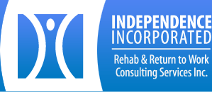 Independence Incorporated - Rehab & Return to Work Consulting Services Inc.